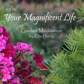 Your Magnificent Life Guided Meditation
