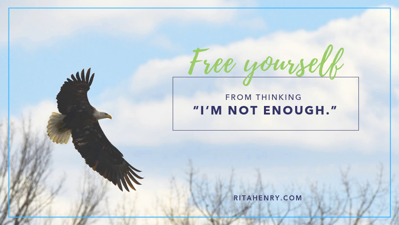 "Free Yourself from Thinking ""I'm Not Enough."""