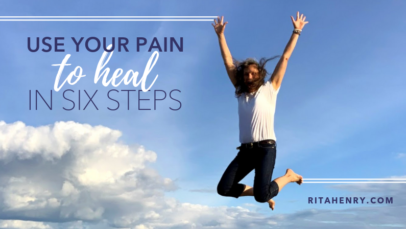 Use Your PAIN to HEAL in 6 Steps