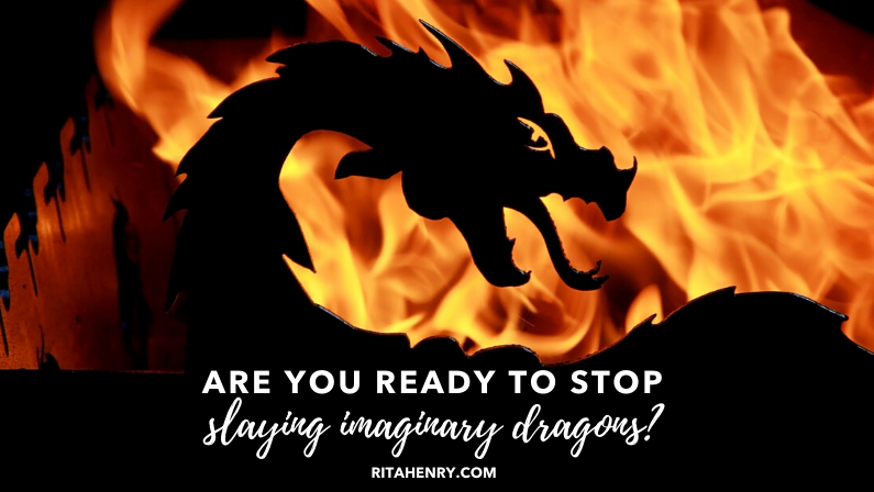 Are You Ready to Stop Slaying Imaginary Dragons?