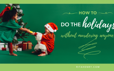 "🎄 How to do the holidays without ""murdering"" anyone."