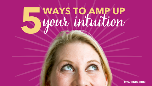 5 ways to amp up your intuition